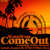 Watu Wote feat. Wendy Starland - Come Out [Muted Trax]