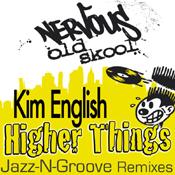 Kim English - Higher Things [Nervous]