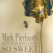 Mark Picchiotti feat. Dana Divine - So Sweet [Blueplate]