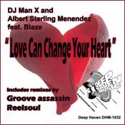 DJ Man X & Albert Sterling Menendez feat. Blaze - Love Can Change Your Heart [Deep Haven]