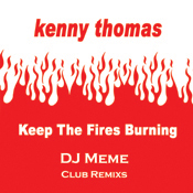 Kenny Thomas - Keep The Fires Burning (DJ Meme Club Remixes) [Soul Fi]