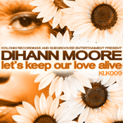 Dihann Moore - Let's Keep Our Love Alive [Kolonki Recordings]