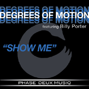 Degrees Of Motion feat. Billy Porter - Show Me [Phase Deux Musiq]