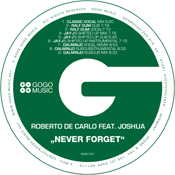 Roberto De Carlo ft. Joshua - Never Forget [GoGo]