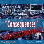 DJ Man-X & Albert Sterling Menendez feat. Blaze - Consequences [Deep Haven]