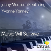Jonny Montana feat. Yvonne Yanney - Music Will Survive [Citrus Sound]