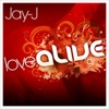 Jay-J - Love Alive [Shifted Music]