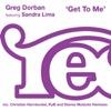 Greg Dorban ft. Sandra Lima - Get To Me [Reelgroove]