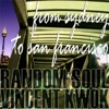 Random Soul & Vincent Kwok - From Sydney To San Francisco [Eight Fifteen]