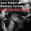 Soul Addict & Barbara Tucker - Love The Hurt Away [M2Vibe]