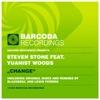 Steven Stone feat. Yuanist Woods - Change [Barcoda]
