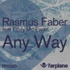 Rasmus Faber feat. Emily McEwan - Any Way [Farplane]