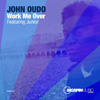 John Oudo feat. Junior + Adeola Ranson & Ann Browne - Work Me Over [Bigspin Music London]