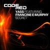 Yass feat. Francine E Murphy - Secret [Code Red]