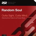 Random Soul - Outta Sight, Outta Mind [Random Soul]