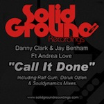 Danny Clark & Jay Benham feat. Andrea Love - Call It Done [Solid Ground]