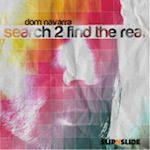 Dom Navarra - Search 2 Find The Real [Slip n Slide]