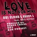 Avi Elman & Danny J feat. Mani Hoffman - Love is Not For Hire [soWHAT]