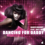 Dance4Daddy - Dancing For Daddy [Dance4Daddy Records]