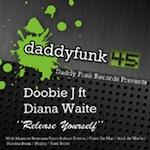 Doobie J feat. Diana Waite - Release Yourself [daddy funk]