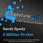 Sandy Spady - Million to One [daddy funk]
