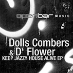 D'Flower & Dolls Combers - Keep Jazzy House Alive EP [Open Bar]