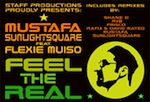 Mustafa & Sunlightsquare feat. Flexie Muiso - Feel The Real [Staff Productions]