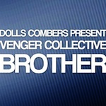 Dolls Combers pr. Venger Collective - Brother [Sophisticado]
