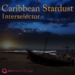 Interselector - Caribbean Stardust [Am Recordings]