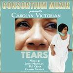 Carolyn Victorian - Tears [Consortium Muzik]