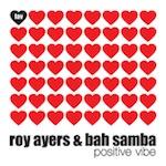 Roy Ayers & Bah Samba - Positive Vibe [Favouritizm]