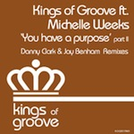 Kings of Groove ft Michelle Weeks - You Have A Purpose [Kings Of Groove]