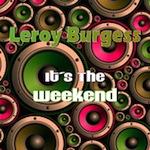 Leroy Burgess - It's The Weekend [Sedsoul]