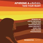 Aphreme & J.S.O.U.L. - Take Your Heart [Seasons Limited]