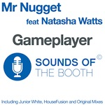 Mr Nugget ft. Natasha Watts - Gameplayer [Sounds Of The Booth]