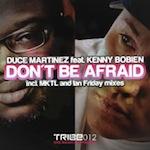 Duce Martinez ft. Kenny Bobien - Don't Be Afraid [Tribe]