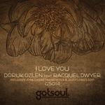 Doruk Ozlen ft. Racquel Dwyer - I Love You [gotsoul]