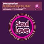 Belezamusica - All This Love That I'm Givin [Soul Love]