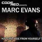 Marc Evans - You Can't Hide From Yourself [Code Red]