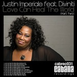 Justin Imperiale ft. Diviniti - Love Can Heal The World (Part Two) [Cabana]