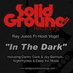Ray Jones ft. Heidi Vogel - In The Dark [Solid Ground]