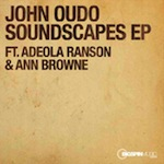 John Oudo ft. Adeola Ranson & Ann Browne - Soundscapes EP [Bigspin Music London]