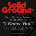 Danny Clark & Jay Benham ft. Robert Owens - I Knew You [Solid Ground]