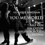 Monique Bingham - You. Me. World [Bigga Sounds]