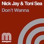 Nick Jay & Toni Sea - Don't Wanna [Metrogroove]