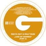 Inaya Day & Ralf Gum - Lose My Worries (Part 2) [GOGO Music]