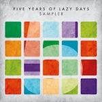 5 Years Of Lazy Days Sampler [Lazy Days]
