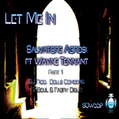 Salvatore Agrosi ft. Wayne Tennant - Let Me In [SOUNDMEN On WAX]