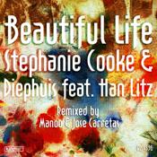 Stephanie Cooke & Diephuis ft. Han Litz - Beautiful Life [King Street]