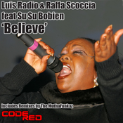 Luis Radio & Raffa Scoccia ft. Su Su Bobien - Believe [Code Red]